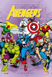 Roy Thomas et Steve Englehart - The Avengers : L'intégrale  : 1972.