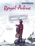 Christophe Bec - Royal Aubrac - Tome 01.
