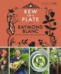 Royal Botanic Gardens, Kew et Raymond Blanc - Kew on a Plate with Raymond Blanc.