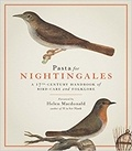 Royal collection éditions - Pasta for nightingales - A seventeenth-century handbook of bird-care and folklore.