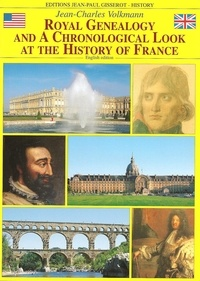 Jean-Charles Volkmann - Royal genealogy and a chronological look at the history of France.