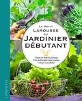 Royal Horticultural Society - Le guide Larousse du jardinier débutant - Toutes les bases du jardinage, plus de 80 projets étape par étape, des pas à pas photos.