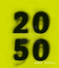 Royal Museums of Fine Arts of - 2050 A brief history of the future - Catalogue Exhibition RMFAB 11.09.2015 – 24.01.2016.