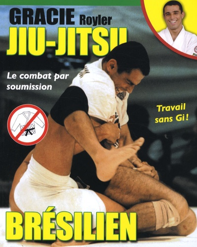 Royler Gracie et Kid Peligro - Jiu-jitsu brésilien - Le combat par soumission.