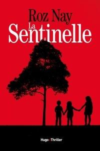 Roz Nay et Vincent Guilluy - La sentinelle -Extrait offert-.