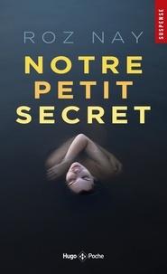 Téléchargement gratuit d'informations sur la recherche de livres Notre petit secret (French Edition) RTF FB2 PDB par Roz Nay 9782755644456