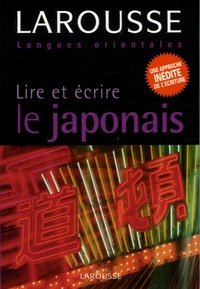 Rozenn Etienne et Helen Gilhooly - Lire et écrire le japonais.