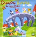 Rozenn Follio et Claude Samard - Sur le pont d'Avignon - Et autres chansons. 1 DVD