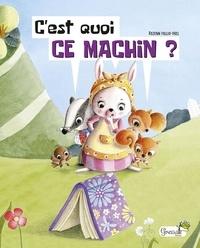 Rozenn Follio-Vrel - C'est quoi ce machin ?.