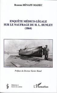 Rozenn Hénaff-Madec - Enquête médico-légale sur le naufrage du H.L. Hunley - (1864).