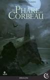Rozenn Illiano - Magie Grise  : Le phare au corbeau.