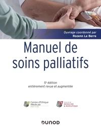Rozenn Le Berre - Manuel de soins palliatifs - Clinique, psychologie, éthique.
