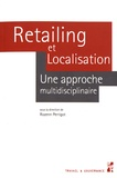 Rozenn Perrigot - Retailing et localisation - Une approche multidisciplinaire.