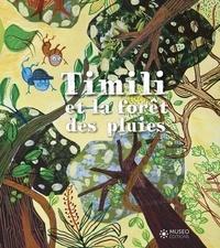 Rozenn Torquebiau et Virginie Egger - Timili et la forêt des pluies.