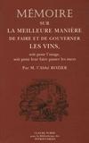 Rozier - Mémoire sur la meilleure manière de faire et de gouverner les vins - Soit pour l'usage, soit pour leur faire passer les mers Ouvrage utile à tous les pays de Vignobles.