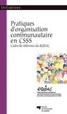 RQIIAC - Pratiques d'organisation communautaire en CSSS - Cadre de référence du RQIIAC.