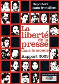 RSF - La liberté de la presse dans le monde - Rapport 2003.