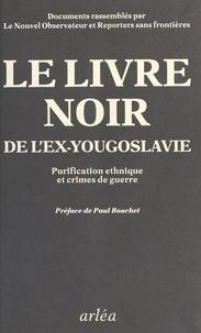 RSF - Le livre noir de l'ex-Yougoslavie - Purification ethnique et crimes de guerre, documents.