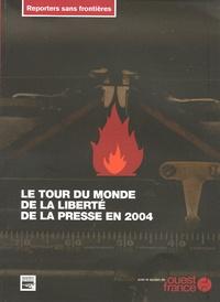 RSF - Le tour du monde de la liberté de la presse en 2004.