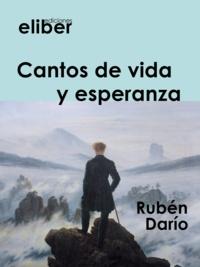 Rubén Darío - Cantos de vida y esperanza.
