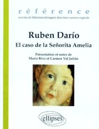 Rubén Dario - El caso de la señorita Amelia. suivi de Cuento de Pascuas. et Huitzilopoxtli, leyenda mexicana.
