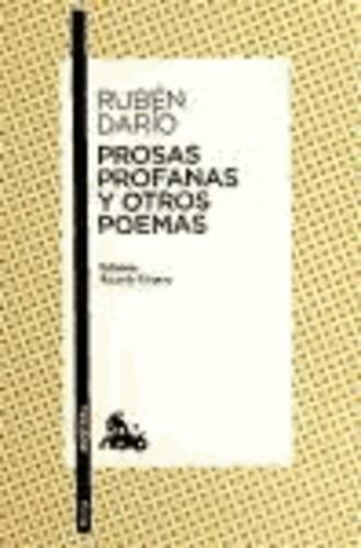 Rubén Darío - Prosas profanas y otros poemas.
