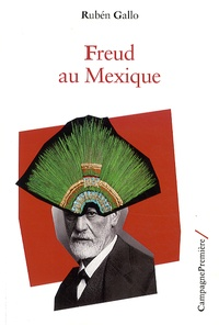 Rubén Gallo - Freud au Mexique.