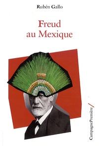 Rubén Gallo - Freud au Mexique.