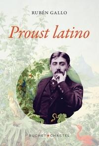 Rubén Gallo - Proust Latino.