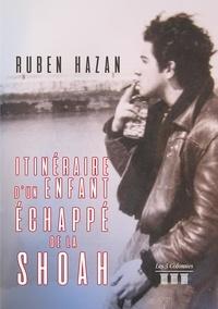 Ruben Hazan - Itinéraire d'un enfant échappé de la Shoah.