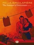 Rubén Pellejero et  Lapière - The summer of irreverence - Volume 2.