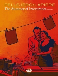 Rubén Pellejero et Denis Lapière - The summer of irreverence - Volume 2.
