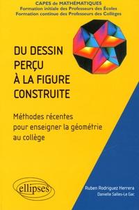 Ruben Rodriguez Herrera et Danielle Salles-Le Gac - Du dessin perçu à la figure construite - CAPES de mathématiques, Méthodes récentes pour enseigner la géométrie au collège.