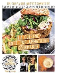 Ruben Sarfati et Catherine Lacrosnière - Cuisine anti-inflammatoire gourmande.