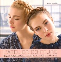 Latelier coiffure - Le guide indispensable pour maîtriser tous les modèles chic et tendance.pdf