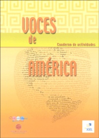Rubi Scrive-Loyer et Libia Matos Hernandez - Voces de América - Cuaderno de actividades.