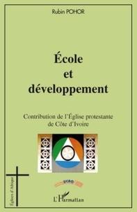 Rubin Pohor - Ecole et développement - Contribution de l'Eglise protestante de Côte d'Ivoire.