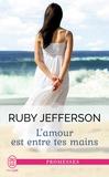 Ruby Jefferson - L'amour est entre tes mains.