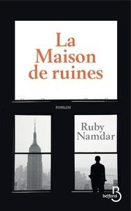 Ruby Namdar - La maison de ruines.