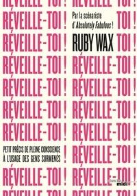 Ruby Wax - Réveillez-vous ! - Petit précis de pleine conscience à l'usage des gens surmenés.