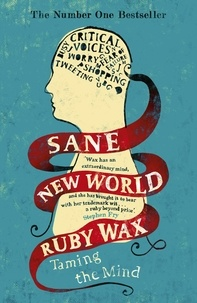 Ruby Wax - Sane New World - The original bestseller.