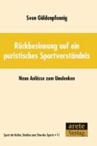 Rückbesinnung auf ein puristisches Sportverständnis - Neun Anlässe zum Umdenken.