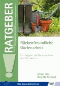 Rückenfreundliche Gartenarbeit - Ein Ratgeber für Gartenbesitzer und Therapeuten.