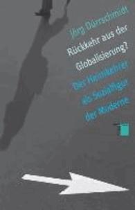 Rückkehr aus der Globalisierung? - Der Heimkehrer als Sozialfigur der Moderne.