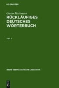 Rückläufiges deutsches Wörterbuch - Handbuch der Wortausgänge im Deutschen, mit Beachtung der Wort- und Lautstruktur.
