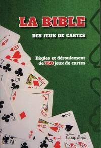 Rudel Médias et Catherine Girard-Audet - La bible des jeux de cartes - Règles et déroulement de 150 jeux de cartes.