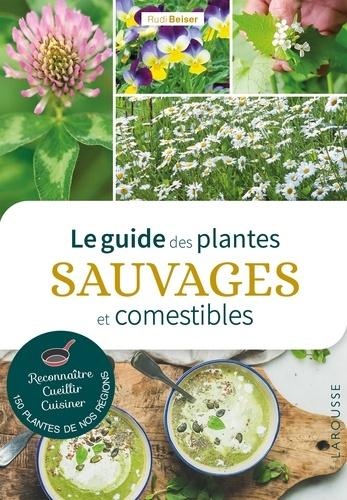 Rudi Beiser - Le guide des plantes sauvages et comestibles.
