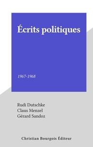Rudi Dutschke et Claus Menzel - Écrits politiques - 1967-1968.