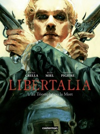 Rudi Miel et Fabienne Pigière - Libertalia Tome 1 : Le triomphe ou la mort.