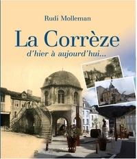 Rudi Molleman - La Corrèze d'hier à aujourd'hui....